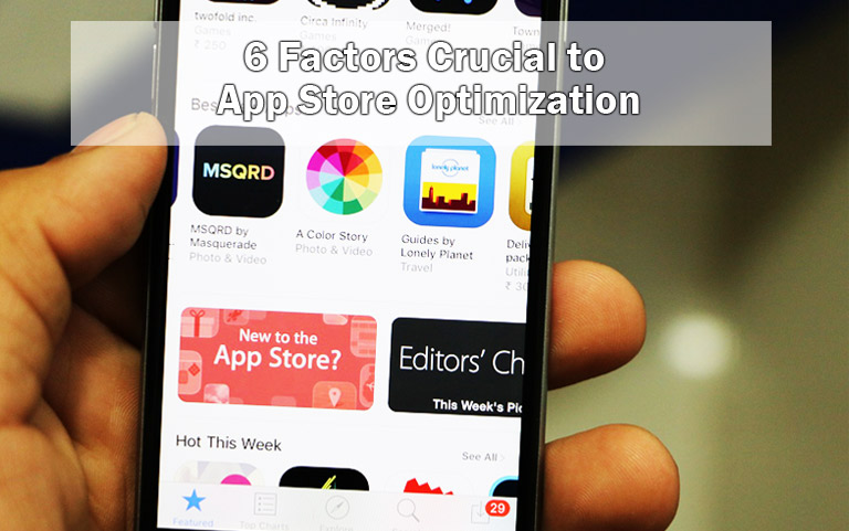 6 Factors Crucial to App Store Optimization