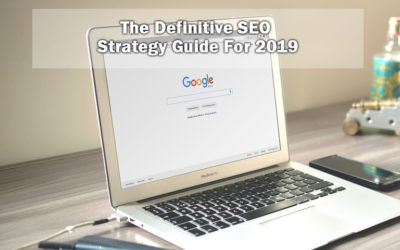 The Definitive SEO Strategy Guide For 2019